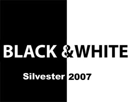 Black & White (Silvester 2007)  Privat in kleinen Kreis...