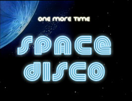 One more Time - Space Disco (Silvester 2006)  Zum allerletzten Mal...